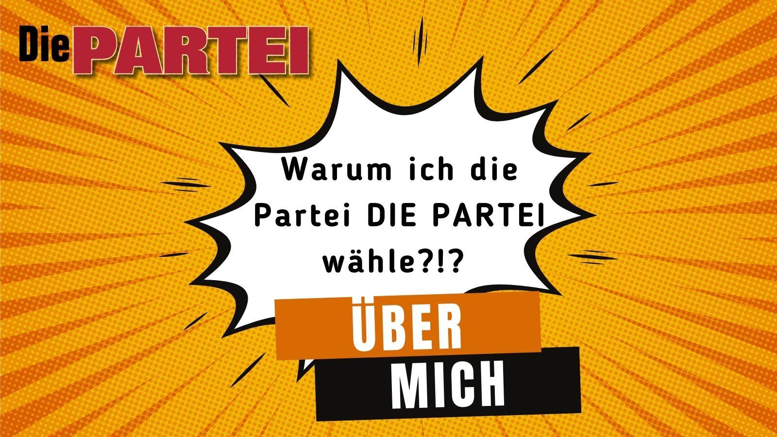 Read more about the article Warum ich die Partei Die PARTEI wähle?!?