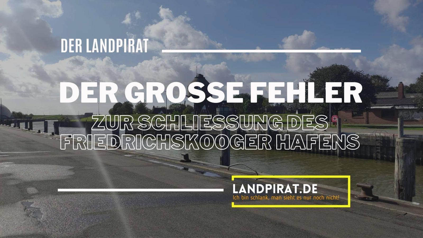 Read more about the article Ein grosser Fehler – Zur Schließung des Friedrichskooger Hafens