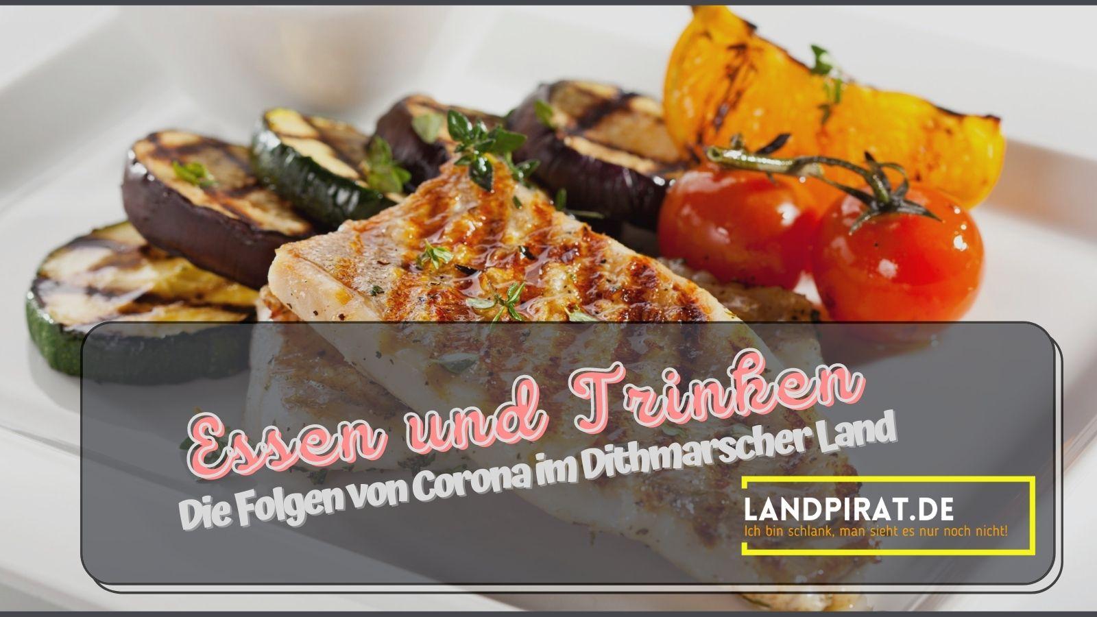 Read more about the article Essen und Trinken – Die Folgen von Corona im Dithmarscher Land
