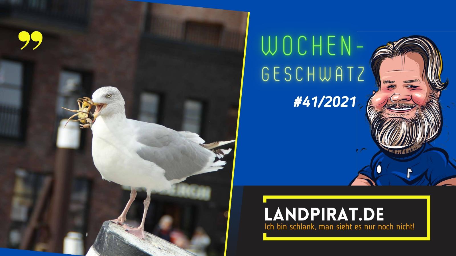 Read more about the article Wochen-Geschwätz #41/2021